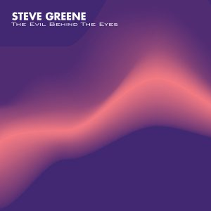 steve-greene-the-evil-behind-the-eyes